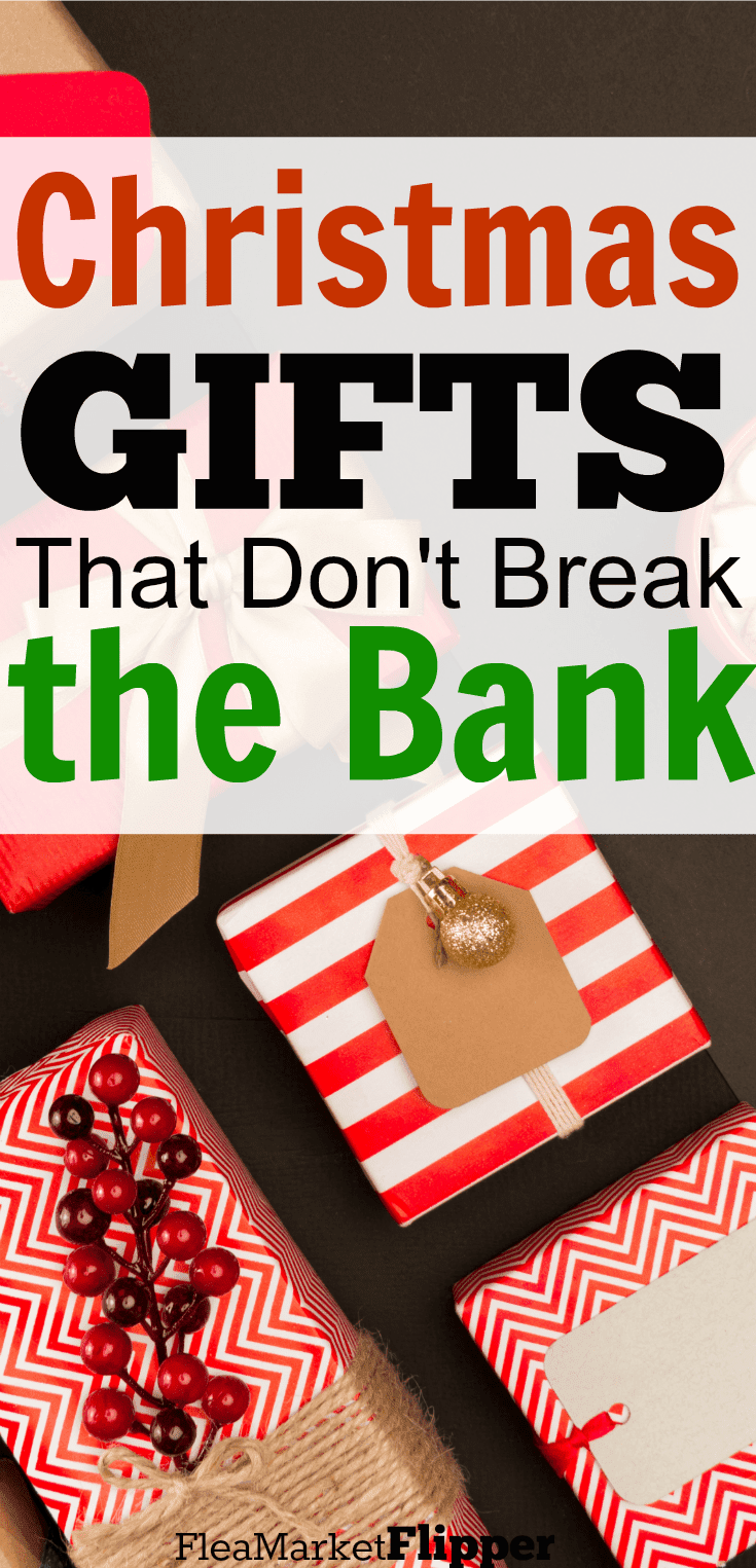 Christmas Gifts That Don\'t Break The Bank | Flea Market Flipper