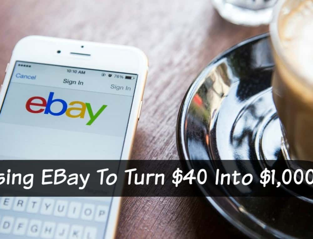 Using EBay To Turn $40 Into $1,000