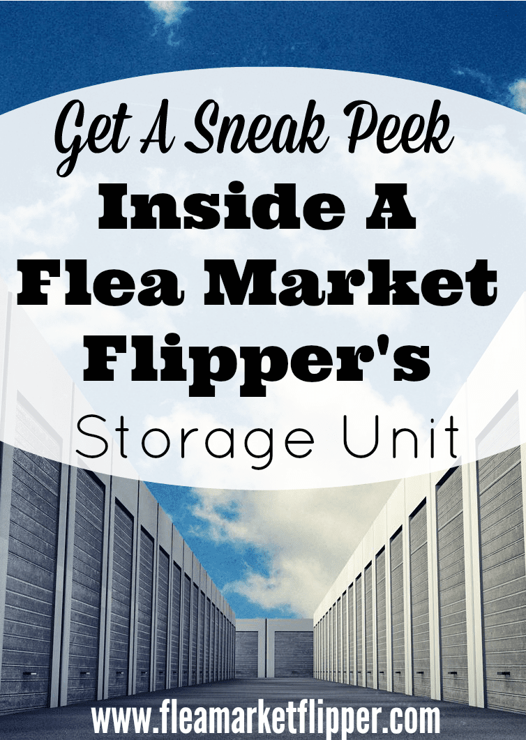 Sneak Peak inside a Flea Market Flipper's Storage Unit