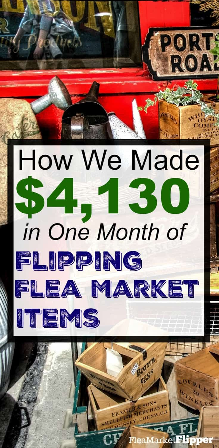 How we made $4,130 in one month of picking and flipping flea market items for profit. #fleamarket #thrift #sidehustle
