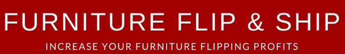 Furniture Flip & Ship
