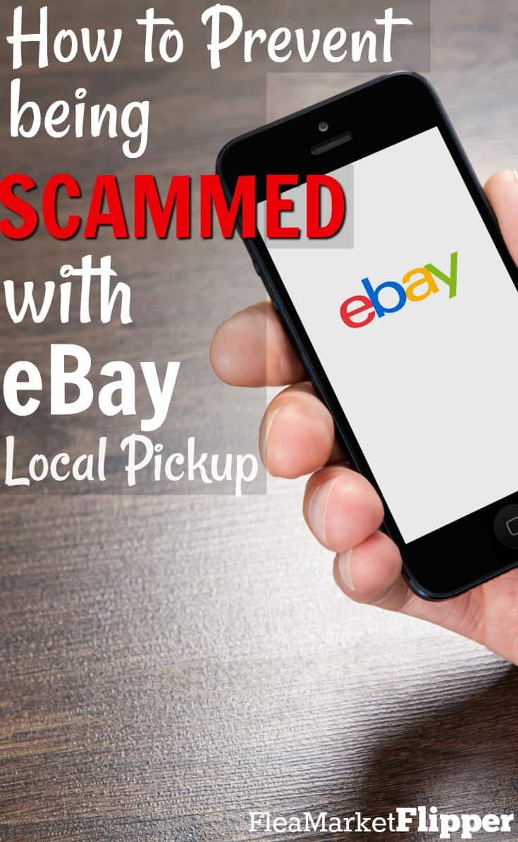 Ebay Local Pickup How To Prevent Being Scammed Flea Market Flipper